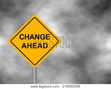 Yellow road sign as a warning of Change Ahead. Background of dark grey sky with cumulus clouds and yellow banner. Vector illustration