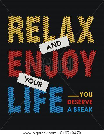 Relax enjoy your life typography design, vector