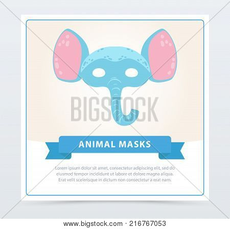 Funny animal face of blue elephant with big ears. Fancy children s mask for masquerade. Colorful vector illustration in flat style. Party fun symbol. Design for invitation, greeting card or flyer.