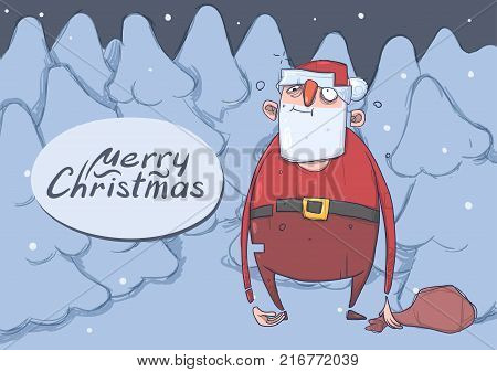 Christmas card of funny drunk Santa Claus with a bag in the night snowy spruce forest. Wasted Santa Claus got lost. Horizontal vector illustration. Cartoon character. Lettering. Copy space.