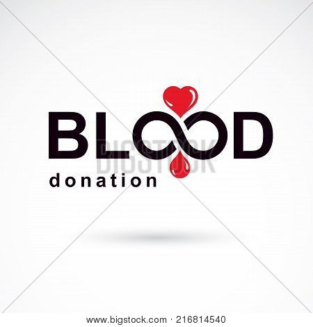 Blood donation inscription isolated on white and created with vector red blood drops heart shape and infinity symbol. Medical theme graphic logo for use in charitable organizations.