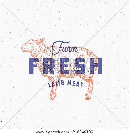 Retro Print Effect Farm Fresh Lamb Meat. Abstract Vector Sign, Symbol or Logo Template. Hand Drawn Sheep Sillhouette with Typography and Shabby Texture. Vintage Emblem or Stamp. Isolated.