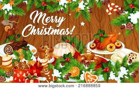 Christmas dinner greeting banner with winter holiday traditional dishes. Baked turkey, Xmas cookie and cake, pudding, sweet bread and pie on wooden background, framed with holly and pine tree branch