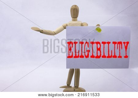 Conceptual hand writing text caption inspiration showing Eligibility Business concept for Suitable Eligible Eligibility written sticky note sculpture background with space poster