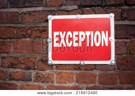 Hand writing text caption inspiration showing Exception concept meaning Exceptional Exception Management,  written on old announcement road sign with background and space