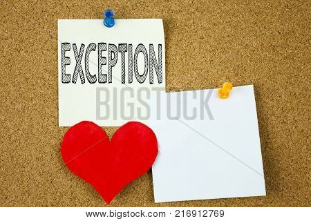 Conceptual hand writing text caption inspiration showing Exception concept for Exceptional Exception Management,  and Love written on sticky note, cork background with copy space