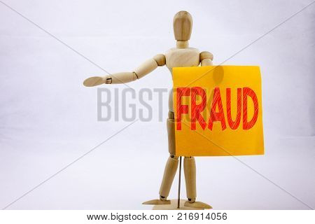 Conceptual hand writing text caption inspiration showing Fraud Business concept for Fraud Crime Business Scam on sticky note sculpture background with space