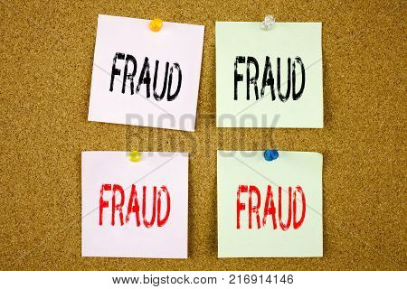 Conceptual hand writing text caption inspiration showing Fraud Business concept for Fraud Crime Business Scam on colourful Sticky Note close-up