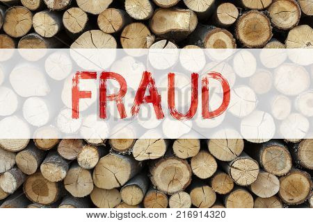 Conceptual announcement text caption inspiration showing Fraud Business concept for Fraud Crime Business Scam written on wooden background with space