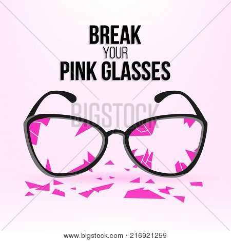 Break Your Pink Glasses. Motivation Quote For Your Design. Famous Aphorism Banner. Pink Glasses With Black Frames Isolated On Pink Background. Place For Text. Vector Illustration