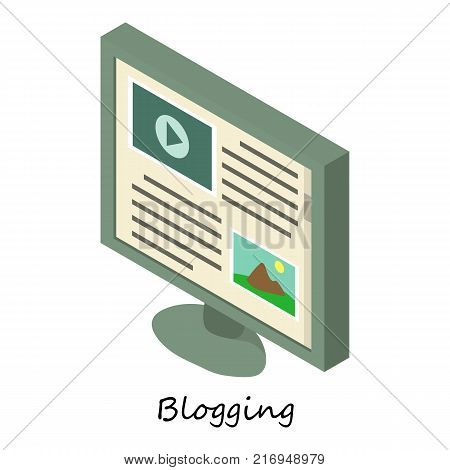 Blogging icon. Isometric illustration of blogging vector icon for web