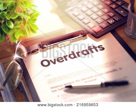 Office Desk with Stationery, Calculator, Glasses, Green Flower and Clipboard with Paper and Business Concept - Overdrafts. 3d Rendering. Toned Image.