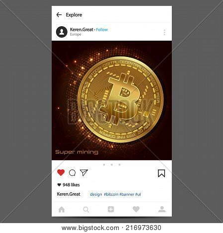 Bitcoin. Physical bit coin. Digital currency. Cryptocurrency. Golden coin with bitcoin symbol. Banner in the instagram. Instagram advertising. Stock vector illustration.