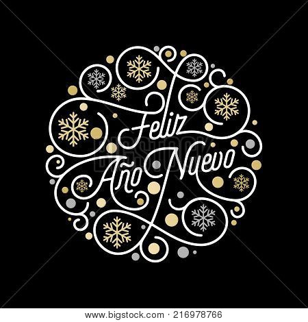 Feliz Ano Nuevo Spanish Happy New Year Navidad Calligraphy Lettering And Golden Snowflake Pattern On