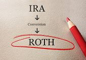 Traditional IRA to Roth IRA conversion concept circled in red pencil poster