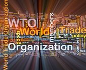 Background concept wordcloud illustration of world trade organization glowing light poster