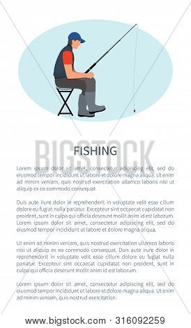 Fishing Leisure Activity Vector Poster. Angling Hobby Flyer With Sitting On Chair Fishman In Gilet W