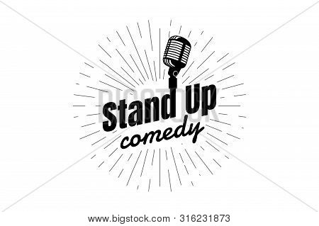Stand Up Comedy Night Live Show Sign. Retro Microphone With Inscription And Diverging Linear Rays. V