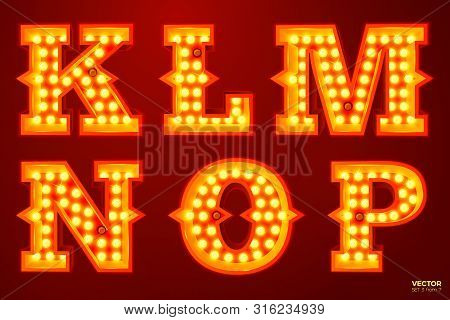 Vector Realistic Glowing Letters With Lamps, For Circus, Movie Etc. Signs. K, L, M, N, O, P Letters