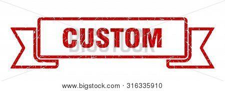 Custom Grunge Ribbon. Custom Sign. Custom Banner