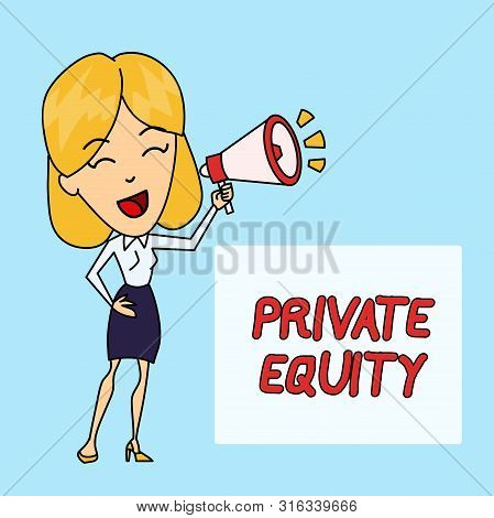 Writing note showing Private Equity. Business photo showcasing Capital that is not listed on a public exchange Investments Young Woman Speaking in Blowhorn Colored Backgdrop Text Box. poster