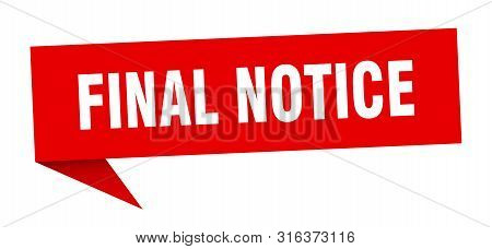 Final Notice Speech Bubble. Final Notice Sign. Final Notice Banner