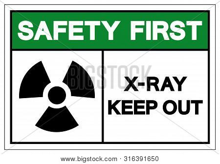 Safety First X-ray Keep Out Symbol Sign, Vector Illustration, Isolate On White Background Label. Eps
