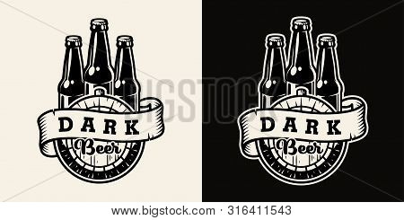 Vintage Brewing Badge With Ribbon Around Wooden Cask And Glass Bottles Of Dark Beer In Monochrome St