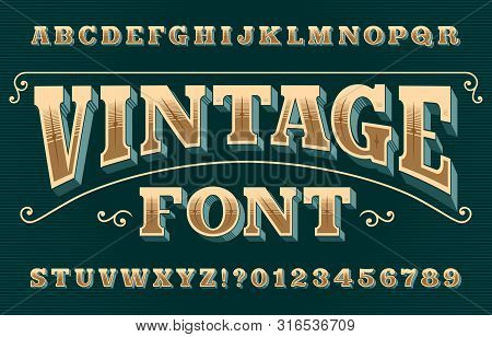 Vintage 3d Alphabet Font. Ornate Retro Letters And Numbers. Vector Typeface For Your Typography Desi