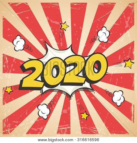 Vector 2020 New Year Retro Design. 2020 New Year Comic Book Style Postcard Or Greeting Card Element