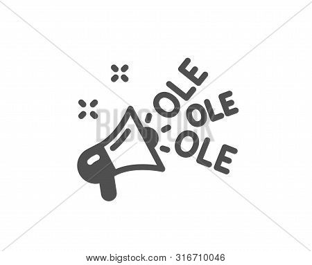 Championship With Megaphone Sign. Ole Chant Icon. Sports Event Symbol. Classic Flat Style. Simple Ol