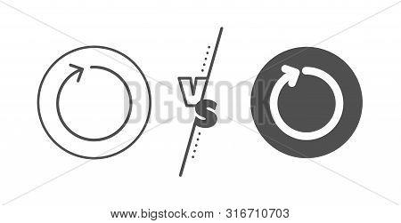 Refresh Arrowhead symbol. Versus concept. Loop arrow line icon. Navigation pointer sign. Line vs classic loop icon. Vector poster