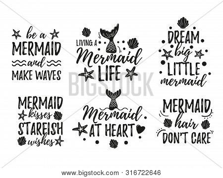 Mermaid Quotes Set Vector Illustration. Inspirational Phrases Written In Black Beautiful Curvy Font