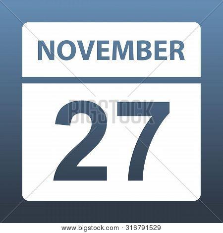 November 27. White Calendar On A Colored Background. Day On The Calendar. Twenty Seventh Of November