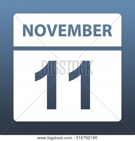 November 11. White Calendar On A Colored Background. Day On The Calendar. Eleventh Of November. Blue