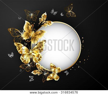 Round Banner With Gold Frame, Decorated With Gold Jewelry Butterflies On A Black Background.  Golden