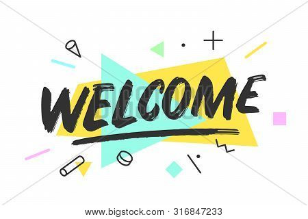 Welcome Banner, Speech Bubble, Poster And Sticker Concept, Geometric Style With Text Welcome. Icon M