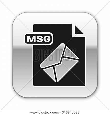 Black Msg File Document. Download Msg Button Icon Isolated On White Background. Msg File Symbol. Sil