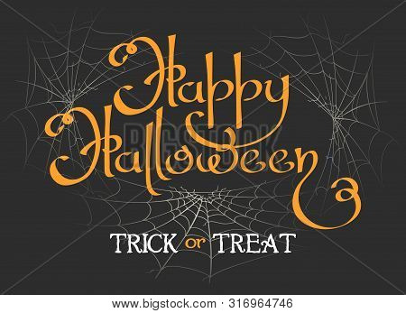Happy Halloween Lettering. Happiness Halloweens Background With Text And Horror Spider Webs Silhouet