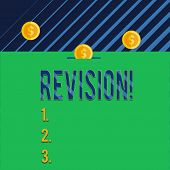 Text sign showing Revision. Conceptual photo action of revising over someone like auditing or accounting Three gold spherical coins value thousand dollars one bounce to piggy bank. poster