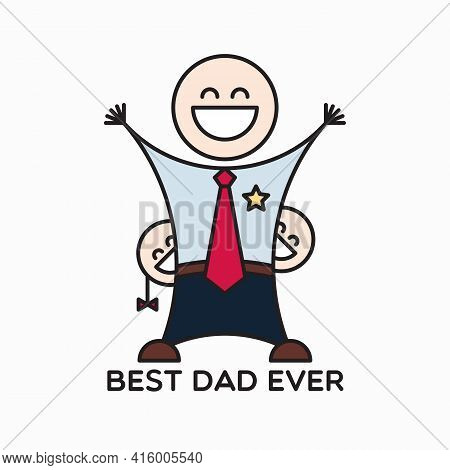 Best Dad Ever. Happy Father's Day. Vector Illustration Of Happy Daddy And Kids Simple Characters For