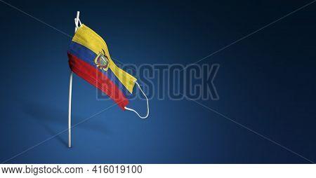 Ecuador Mask On Dark Blue Background. Waving Flag Of Ecuador Painted On Medical Mask On Pole. Concep