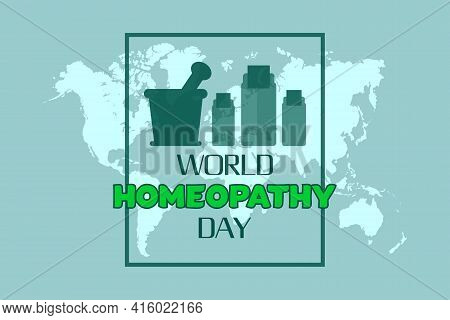 World Homeopathy Day Vector Background Design. Global Map Background And With Homeopathy Liquid Bott