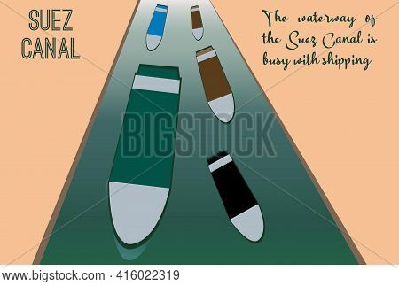 The Waterway Of The Suez Canal Is Busy With Shipping. Vector Illustration Of Congestion In Suez Can