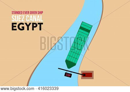 Standed Ever Given Cargo Ship At Suez Canal In Egypt For The Cost Of Mobilization And Fine