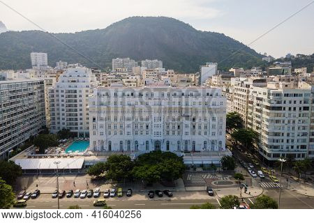 Rio De Janeiro, Brazil - March 29, 2021: The Copacabana Palace Hotel Is The Most Famous And Luxuriou