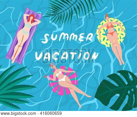 Top View, Summer, Holiday Poster. Girls Swim, Relax, Have Fun In The Pool.\ninvitation Card Summer P