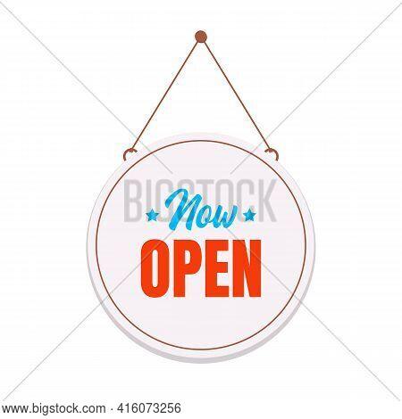 Now Open Round Vector Signboard. Vector Illustration