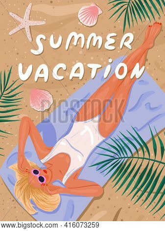 Vacation. Travel. Beautiful Young Woman Is Resting On The Beach. View From Above  Summer Vacation Fa