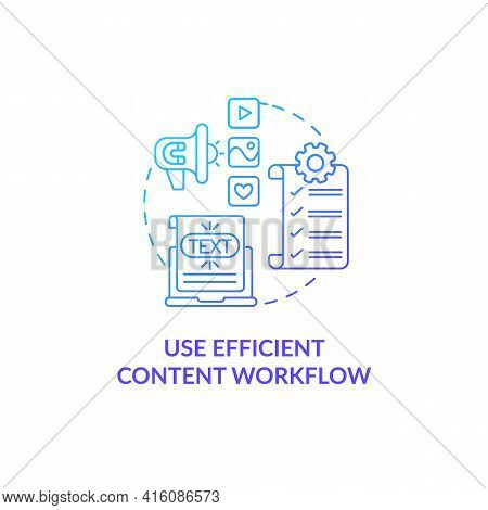 Use Efficient Content Workflow Blue Gradient Concept Icon. Software For Business Optimization. Onlin